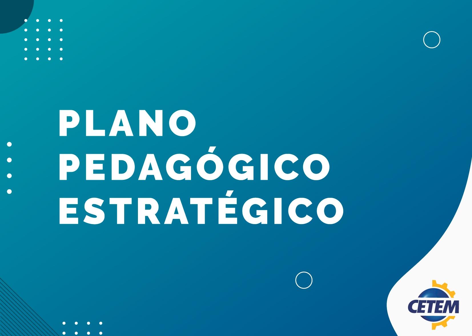 Plano Pedagógico Estratégico CETEM