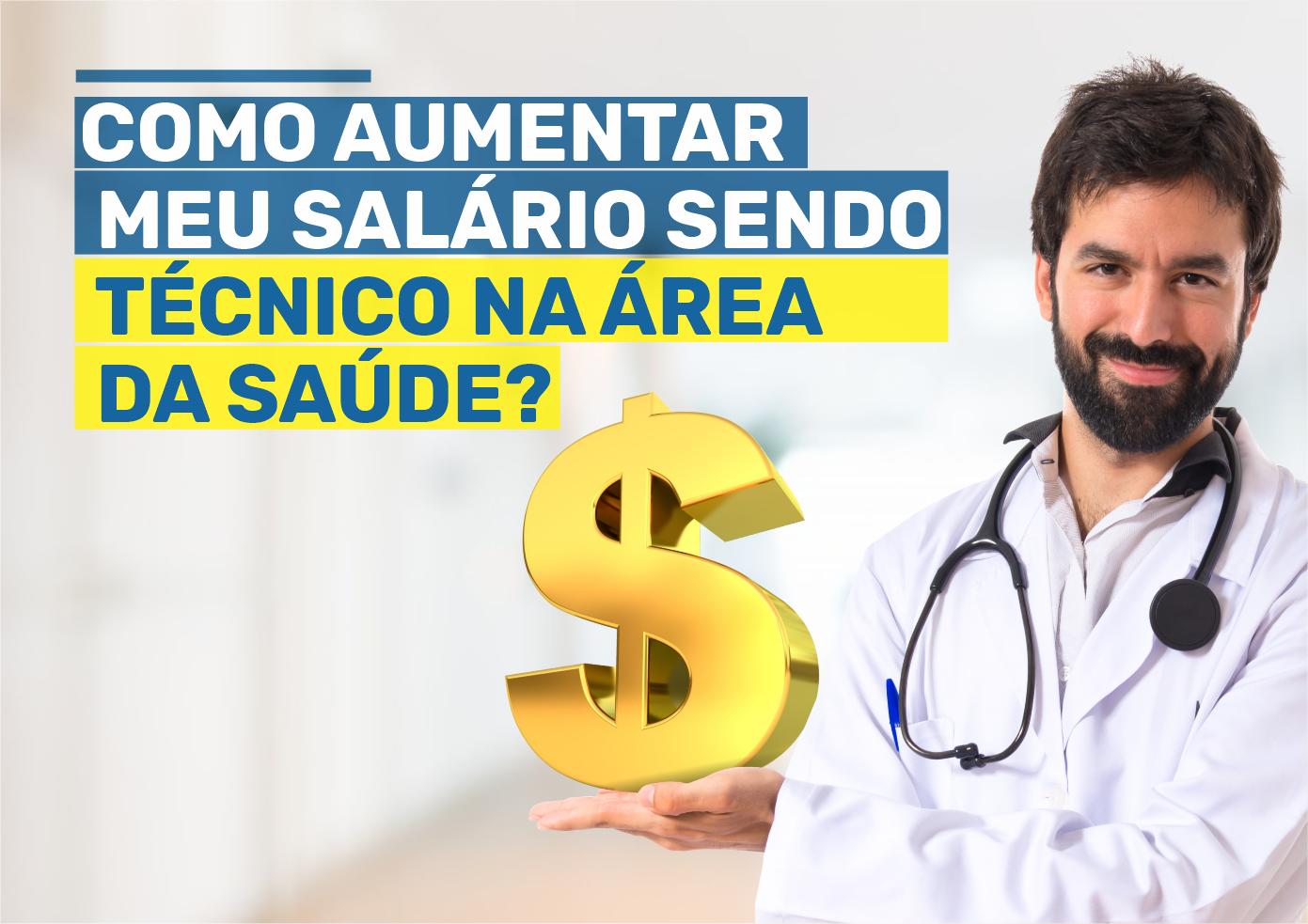 Como aumentar meu salário sendo técnico na área da saúde?