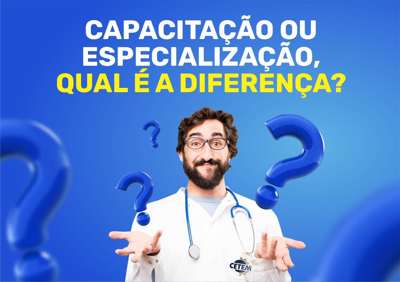 Capacitação ou Especialização, qual a diferença?