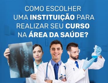 Como escolher uma instituição para realizar seu curso na área da saúde?