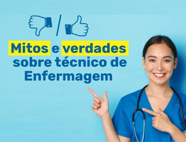 Mitos e verdades sobre o Técnico em Enfermagem